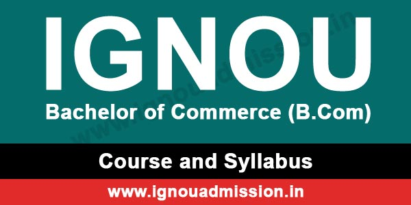 IGNOU Bachelor of Commerce (B Com) Courses & Syllabus | IGNOU B Com