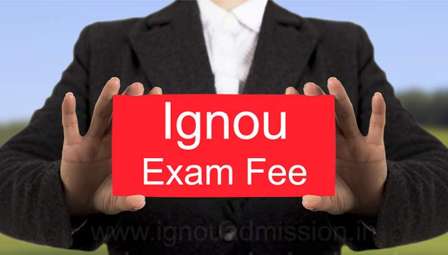Ignou exam fee details