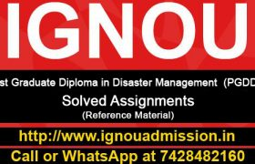 IGNOU PGDDM Solved Assignments are available (Post Graduate Diploma in Disaster Management )